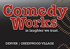 Comedy Works - Denver, CO